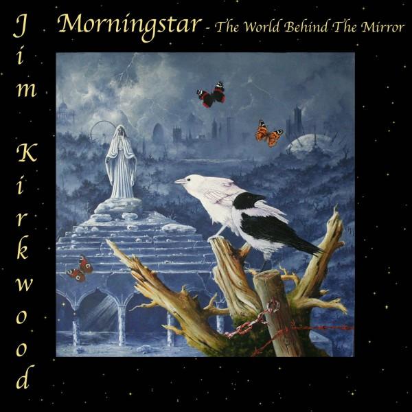 Jim Kirkwood Morningstar Part2 The World Behind the Mirror