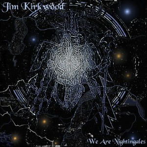 Jim Kirkwood We Are Nightingales