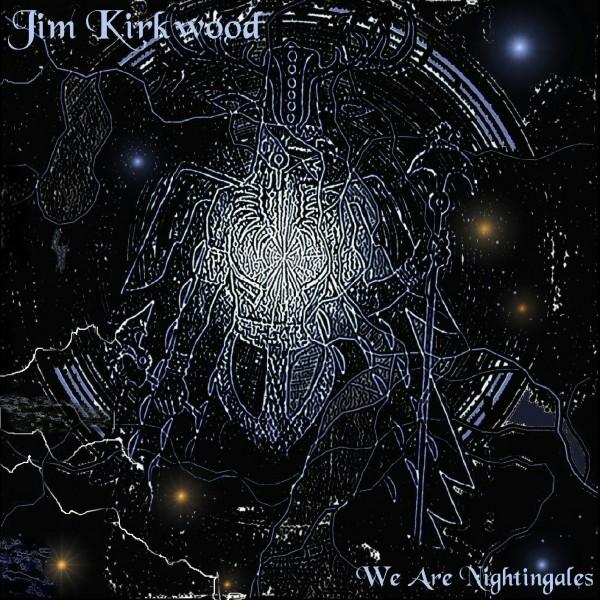 Jim Kirkwood We Are Nightingales