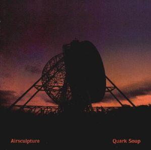 AirSculpture Quark Soup