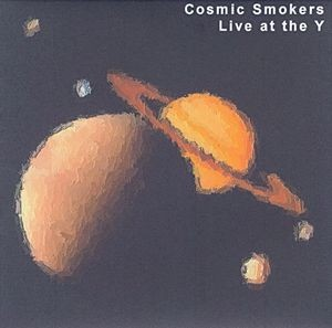 Cosmic Smokers Live at the Y