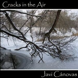 Javi Canovas Cracks in the Air