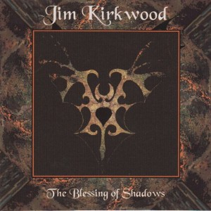 Jim Kirkwood The Blessing of Shadows