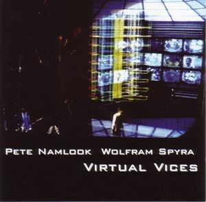 Pete Namlook & Spyra Virtual Vices