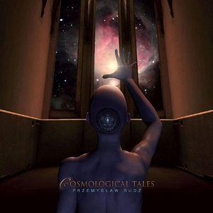 Przemyslaw Rudz Cosmological Tales