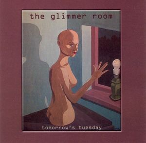 The Glimmer Room Tomorrows Tuesday