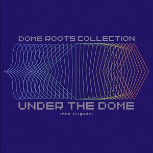 Under The Dome Dome Roots Collection