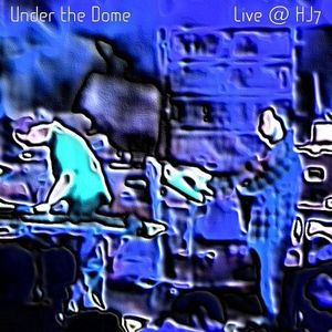 Under The Dome Live at HJ7