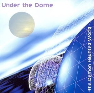 Under The Dome The Demon Haunted World