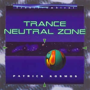 Patrick Kosmos Trance Neutral Zone