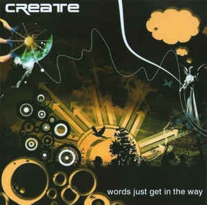 Create Words Just Get in the Way
