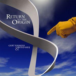 Gert Emmens & Ruud Heij Return to the Origin