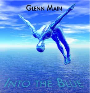 Glenn Main Into the Blue