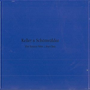 Keller & Schonwalder The Reason Why Part Two