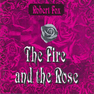 Robert Fox The Fire and the Rose