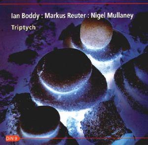 ian-boddy-markus-reuter-nigel-mullaney-triptych