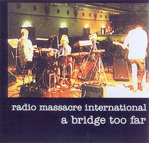 radio-massacre-international-a-bridge-too-far