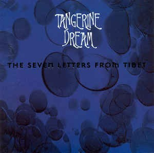 tangerine-dream-the-seven-letters-from-tibet-tdi