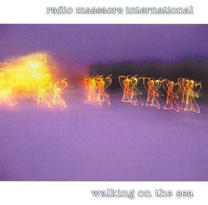 radio-massacre-international-walking-on-the-sea