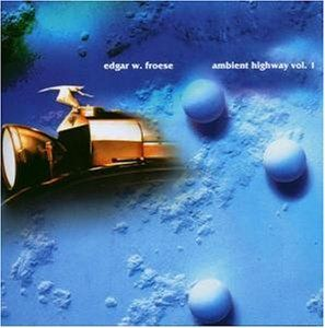 Edgar Froese Ambient Highway Vol 1