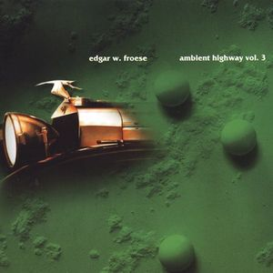 Edgar Froese Ambient Highway Vol 3