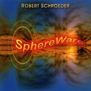 Robert Schroeder SphereWare
