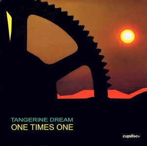 Tangerine Dream One Times One