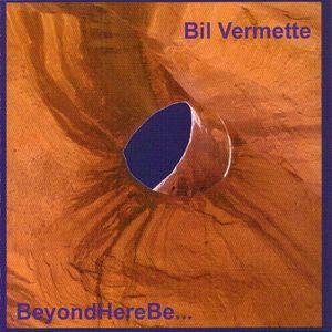 Bil Vermette BeyondHereBe