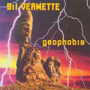 Bil Vermette Geophobia