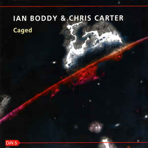 Ian Boddy & Chris Carter Caged