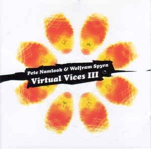 Pete Namlook & Spyra Virtual Vices III