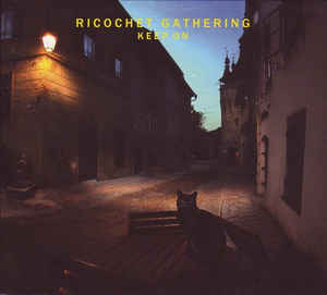 Ricochet Gathering Keep On