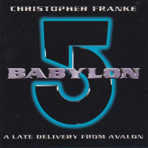 Chris Franke Babylon 5 A Late Delivery From Avalon