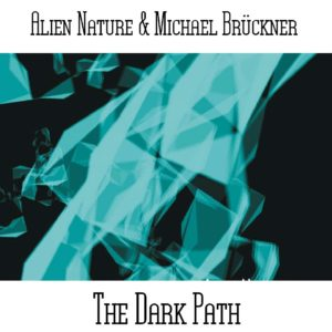 Alien Nature & Michael Bruckner The DarkPath