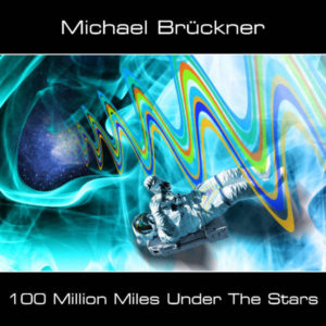 Michael Bruckner 100 Million Miles Under the Stars
