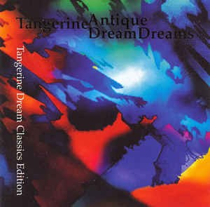 Tangerine Dream Antique Dreams