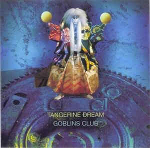 Tangerine Dream Goblins Club TDI