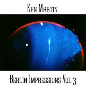 Ken Martin - Berlin Impressions Volume 3 - Web