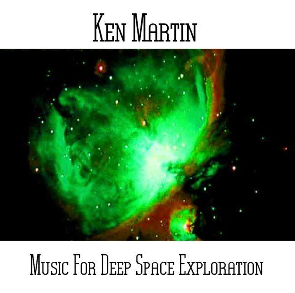 Ken Martin - Music For Deep Space Exploration - Web
