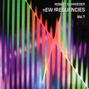Robert Schroeder New Frequencies Vol 1