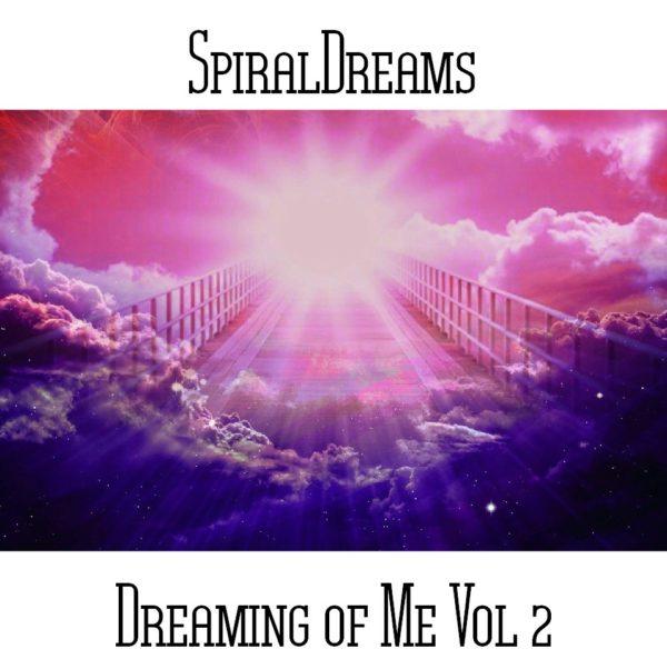 SpiralDreams - Dreaming of Me Vol 2 Web