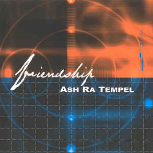 Ash Ra Tempel Friendship