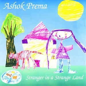 Ashok Prema Strange in a Strange Land