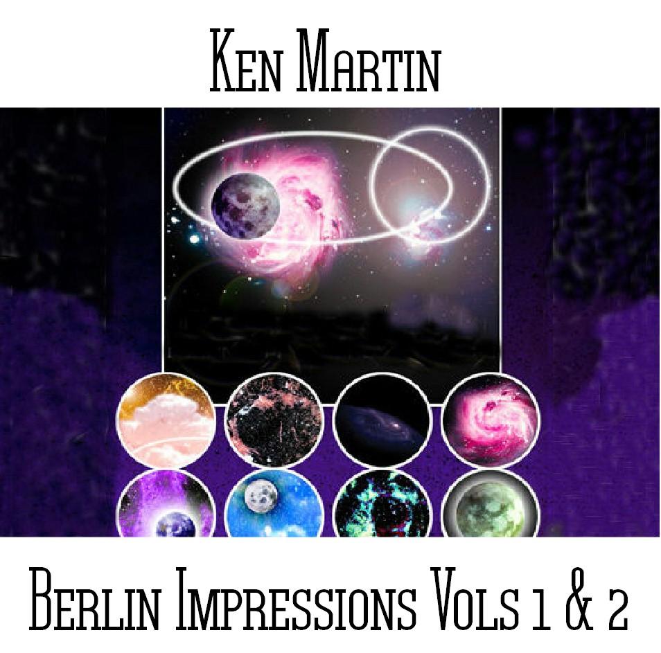 Dcdr Home: Ken Martin / Berlin Impressions Vols 1 & 2 (Double Album