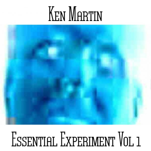Ken Martin - Essential Experiment Volume 1 - Web