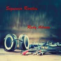 Rudy Adrian Sequencer Rarities