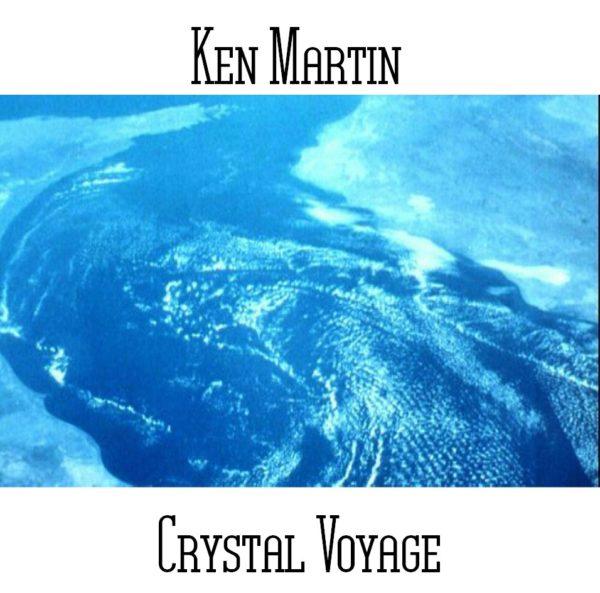 Ken Martin - Crystal Voyage - Web
