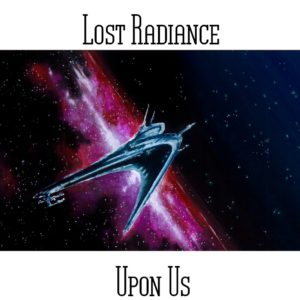 Lost Radiance - Upon Us - Web