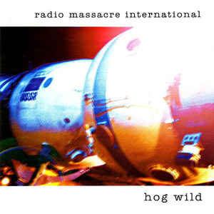 Radio Massacre International Hog Wild