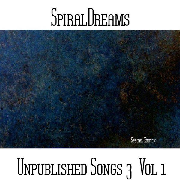 SpiralDreams - Unpublished Songs 3 Vol 1 Special Edition - Web